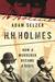 H.H. Holmes: How a Murderer Became a Devil