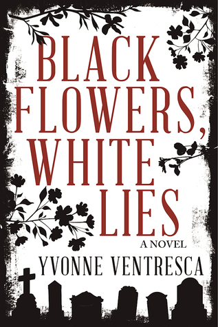 Black Flowers, White Lies by Yvonne Ventresca thumbnail