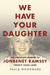 We Have Your Daughter by Paula Woodward