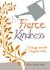 Fierce Kindness by Melanie  Salvatore-August