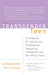 The Transgender Teen: A Han...