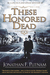 These Honored Dead (A Lincoln and Speed Mystery #1)