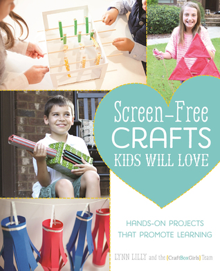 Screen-Free Crafts Kids Will Love: Fun Activities that Inspire Creativity, Problem-Solving and Lifelong Learning EPUB