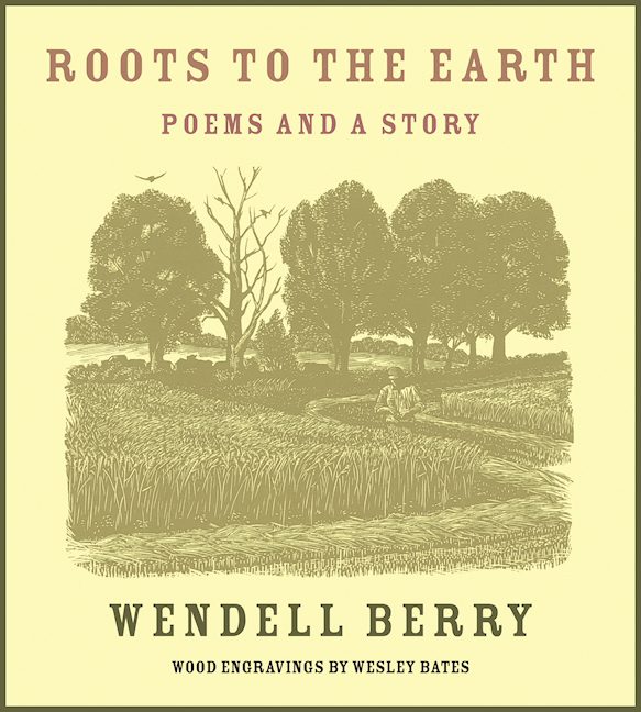 Roots to the Earth: Poems and a Story