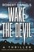 Wake the Devil by Robert Daniels