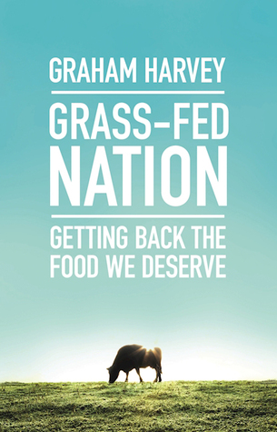 Grass-Fed Nation: A Rescue Plan for Food and the Countryside