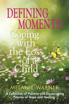 Defining Moments: Coping With the Loss of a Child