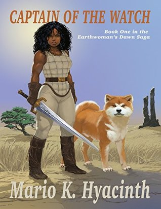 Captain of the Watch: Book One In the Earthwoman's Dawn Saga