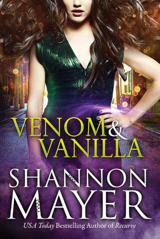 Venom & Vanilla by Shannon Mayer