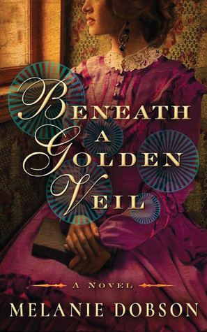 Beneath a Golden Veil: A Novel