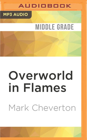 Overworld in Flames: An Unofficial Minecrafter's Adventure