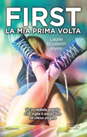 First. La mia prima volta by Laurie Elizabeth Flynn