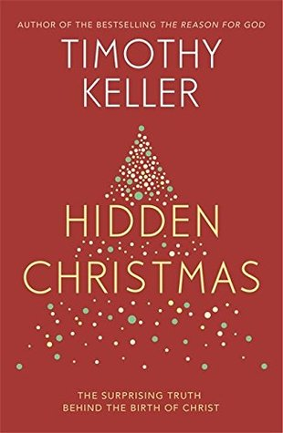 Hidden Christmas: The Surprising Truth Behind the Birth of Christ ...