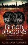Blood Dragons (Rebel Vampires, #1)
