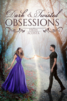 Dark and Twisted Obsessions  (Hearts of Faeylon, #2)