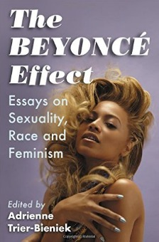 Beyonc� Effect: Essays on Sexuality, Race and Feminism