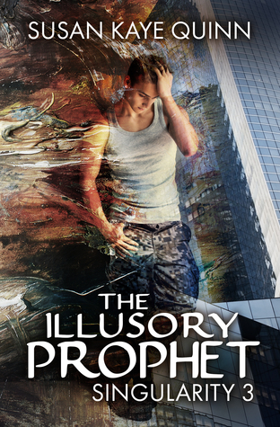 The Illusory Prophet by Susan Kaye Quinn