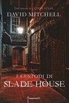 I Custodi di Slade House by David Mitchell