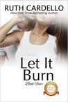 Let It Burn (The Barrington Billionaires, Book 4)