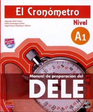 El Cronómetro Nivel A1. Übungsbuch mit MP3-CD: Manual de preparación del DELE