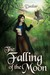 The Falling of the Moon (Moonfall Mayhem, #1)