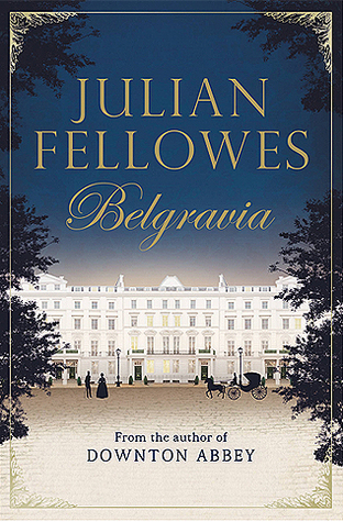Belgravia by Julian Fellowes