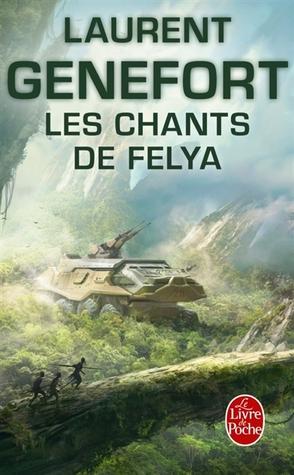 Les Chants de Felya por Laurent Genefort