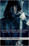 Blood Cursed and Other Tales of the Fantastic