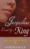 Jacqueline: Coveted By A King (Romance Reigns Series)