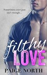 Filthy Love (Second Chance With My Brother's Best Friend #6)