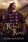 Rebel of Ross by Mary Lancaster