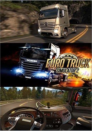 Euro Truck Simulator 2 - Game Guide