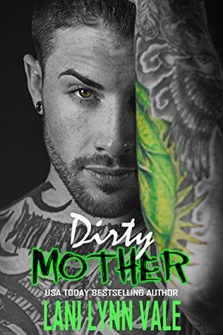 Dirty Mother (The Uncertain Saints MC #5)