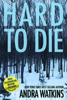 Hard to Die (Nowhere Series, #1)