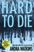 Hard to Die (Nowhere Series...