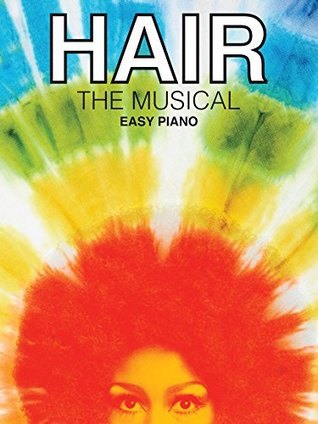 Hair the Musical Easy Piano