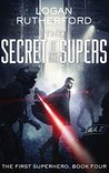 The Secret of the Supers (The First Superhero, #4)