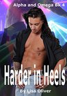 Harder In Heels (Alpha and Omega, #4)