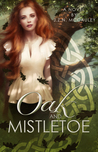 Oak & Mistletoe (Oak & Mistletoe, #1)