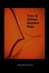 Tras la última sombra roja by Jose Boix-Cisneros