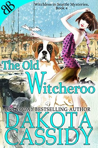 The Old Witcheroo (Witchless In Seattle, #4)