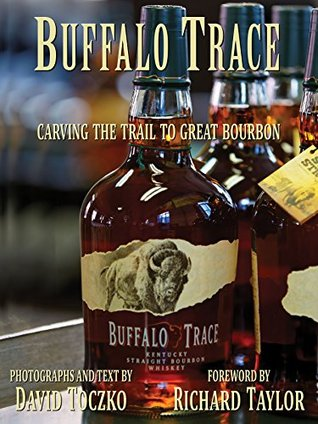 Buffalo Trace: Carving the Trail to Great Bourbon