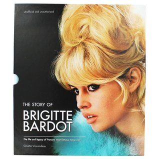 The Story of Brigitte Bardot