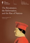 Renaissance, the Reformation, and the Rise of Nations