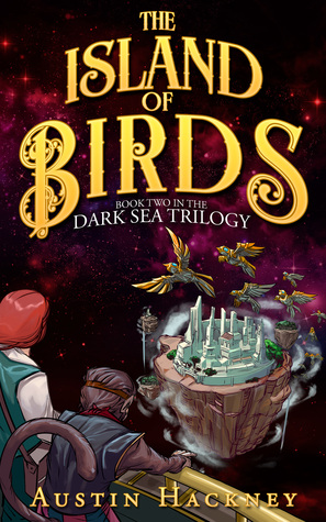 The Island of Birds: Book Two in the Dark Sea Trilogy (Volume 2)