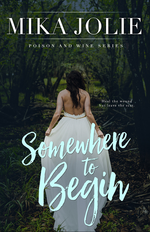 Somewhere to Begin (Poison & Wine, #1)