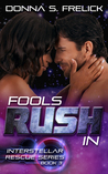 Fools Rush In (The Interstellar Rescue Series Book 3)