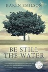 Be Still the Water: A slow-burning novel of tragedy, hope and love