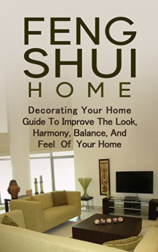 Feng Shui: Decorating: Home Decorating Guide (Tidying Up Organizing Home Decorating)