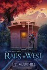 Rails West (Steel Roots # 3)